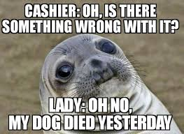 Dog Food Meme - older lady returning a case of dog food in line ahead of me at the