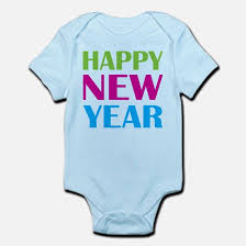 new year baby clothes happy new year baby clothes cafepress