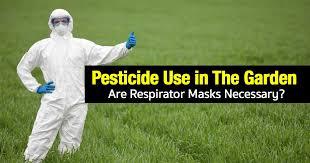 pesticide use in the garden are respirator masks necessary