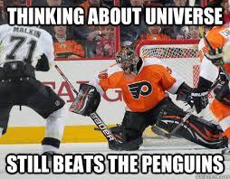 Flyers Meme - thinking about universe still beats the penguins flyers quickmeme