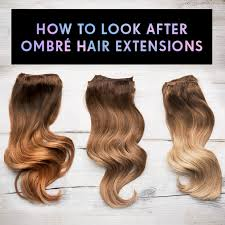 ombre hair extensions how to look after ombre hair extensions hair extensions