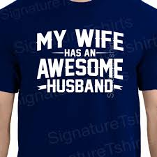 father u0027s day gift my wife has an awesome husband mens t shirt