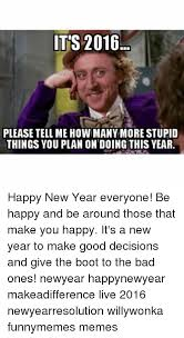 Please Tell Me More Meme - its 2016 please tell me how many more stupid things you plan on