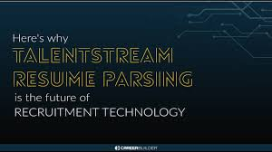 Resume Extraction Software Talentstream Resume Parsing Future Of Recruitment Technology