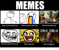 Do Memes - search what my parents think i do memes on me me