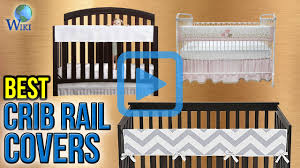 My Baby Is Chewing On His Crib by Top 7 Crib Rail Covers Of 2017 Video Review