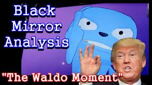 black mirror waldo explained black mirror analysis the waldo moment youtube
