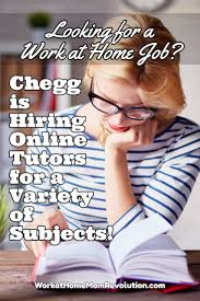 These Work From Home Companies Work At Home Chegg Hiring Online Tutors Work At Home Mom Revolution
