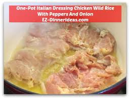 one pot italian dressing chicken wild rice with peppers and onion