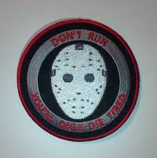 jason mask halloween don u0027t run you u0027ll only die tired friday the 13th