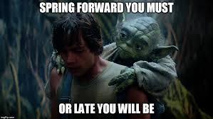 Meme Generator Yoda - daylight savings time message and star wars yoda image