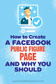 how to create a facebook public figure page and why you should