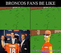 Broncos Fan Meme - 22 meme internet broncos fans be like manning i ve been a fan