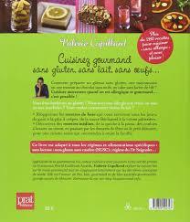 cuisiner sans lait et sans gluten amazon fr cuisinez gourmand sans gluten sans lait sans oeufs