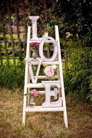 Wedding Arch Ladder 40 Awesome Shabby Chic Wedding Decoration Ideas For Creative Juice