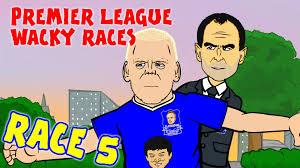 wacky races race 5 premier league wacky races everton chelsea naismith