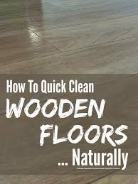 clean wooden floors naturally mums lists