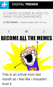 Make Your Own Meme Poster - digital trends a crash course in how to make your own memes by ed
