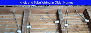 pillar to post knob and tube wiring in older homes