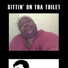 Sittin On Tha Toilet Meme - sittin on tha toilet by deadlylaugh meme center