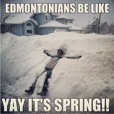 Edmonton Memes - summer is coming i promise kiss 91 7 edmonton facebook