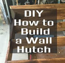 diy project for the home a wall hutch rustic u0026 refined