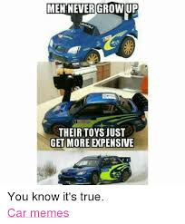 You Get A Car Meme - men never growup their toys just get more expensive you know it s