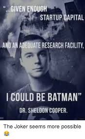 Batman Joker Meme - given enough startup capital uate research facility i could be