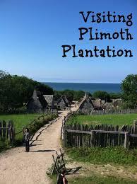 visiting plymouth ma and plimoth plantation plymouth
