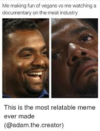 Meme Face Creator - me making fun of vegans vs me watching a documentary on the meat