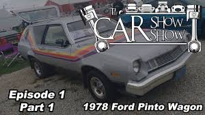 1973 Pinto Station Wagon Car Show Show Episode 1 Part 1 1978 Ford Pinto Wagon Youtube