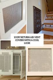 Floor Vent Covers by 10 Diy Return Air Vent Covers With A Cool Look Shelterness