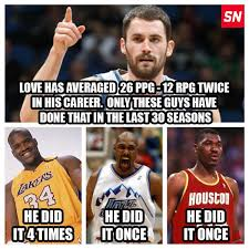 Kevin Love Meme - over the last 30 seasons only kevin love these 3 guys averaged at