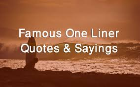 best one liner quotes and status