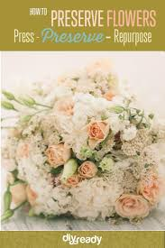 How To Preserve Flowers Flowers
