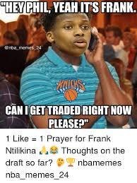 1 Like 1 Prayer Meme - 25 best memes about frank ntilikina frank ntilikina memes