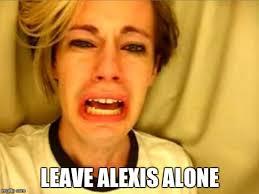 Alexis Meme - leave britney alone imgflip
