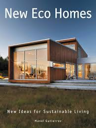 eco friendly houses information environmentally friendly house ideas