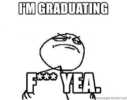 F Yeah Meme - i m graduating f yea fuck yeah meme generator