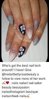 Nail Tech Meme - who s got the best nail tech around i have give a follow to view