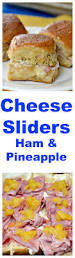 thanksgiving ham recipes with pineapple ham cheese sliders you have got to make