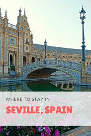 Map Of Seville Spain by Where To Stay In Seville Spain Seville U0027s Coolest Neighbourhoods