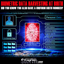 biometric data harvesting at birth did you know you also have a