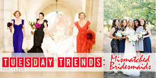 partyliss tuesday trends mismatched bridesmaids dresses