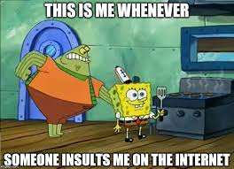 Spongebob Internet Meme - spongebob not caring meme how i deal with insults by g strike251 on