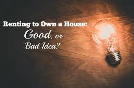is rent to own a house a good idea