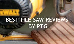 Dewalt Wet Tile Saw Manual by Best Tile Saw Reviews 2017 Super 7 Roundup