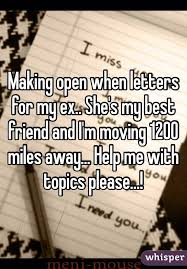 open when letters for my ex she u0027s my best friend and i u0027m moving