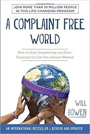 amazon com the life changing a complaint free world how to stop complaining and start enjoying