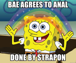 Strapon Meme - bae agrees to anal done by strapon spongebob rainbow meme generator